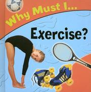 Cover of: Why Must... I Exercise? (Why Must I) | Jackie Gaff