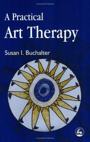 Cover of: A Practical Art Therapy | Susan I. Buchalter