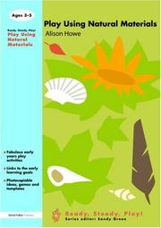 Cover of: Play Using Natural Materials (Ready, Steady, Play S.) by Alison Howe