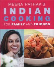 Cover of: Meena Pathak's Indian Cooking for Family and Friends by Meena Pathak