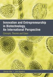 Cover of: Innovation and entrepreneurship in biotechnology, an international perspective | Damian Hine