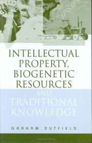Cover of: Intellectual Property, Biogenetic Resources and Traditional Knowledge | Graham Dutfield