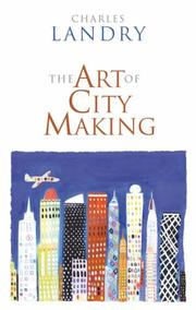 Cover of: The Art of City Making | Charles Landry