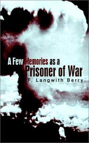Cover of: A few memories as a prisoner of war | F. Langwith Berry