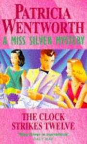 Cover of: THE CLOCK STRIKES TWELVE | Patricia Wentworth