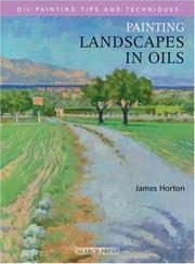 Cover of: Painting Landscapes in Oils (Oil Painting Tips & Techniques) | James Horton