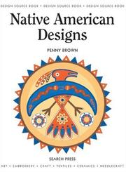 Cover of: Native American Designs (Design Source Books) by Penny Brown