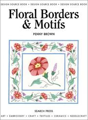 Cover of: Floral Borders & Motifs (Design Source Books) by Penny Brown