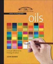 Cover of: Winsor & Newton Colour Mixing Guide: Oils by John Barber