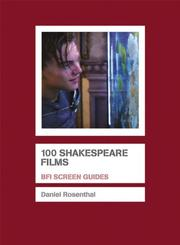 Cover of: 100 Shakespeare Films (Bfi Screen Guides) | Daniel Rosenthal