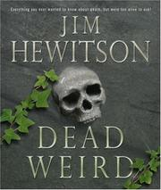 Cover of: Dead Weird! | Jim Hewitson