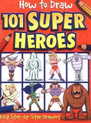 Cover of: Superheroes (How to Draw 101...Books) | Hedley Griffin
