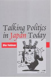 Cover of: Talking politics in Japan today by Ofer Feldman