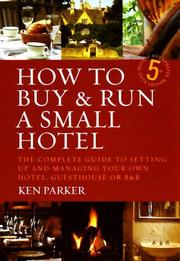 Cover of: How to Buy and Run a Small Hotel | Ken Parker