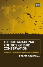 Cover of: The International Politics of Bird Conservation by Robert Boardman