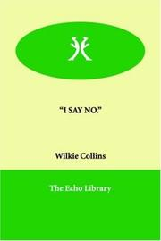 Cover of: I Say No by Wilkie Collins
