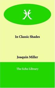 Cover of: In Classic Shades | Joaquin Miller
