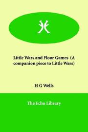 Cover of: Little Wars And Floor Games, a Companion Piece to Little Wars by H. G. Wells