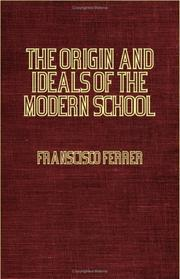 Cover of: The Origin And Ideals Of The Modern School | Franscisco Ferrer