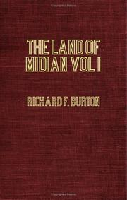 Cover of: The Land Of Midian (North-Western Arabia) Volume  I | Burton, Richard Sir