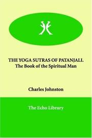 Cover of: THE YOGA SUTRAS OF PATANJALI.   The Book of the Spiritual Man | Charles Johnston
