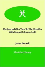 Cover of: The Journal of a Tour to the Hebrides with Samuel Johnson, LL.D by James Boswell