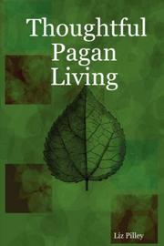 Cover of: Thoughtful Pagan Living | Liz Pilley