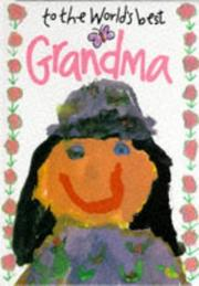 Cover of: To the World's Best Grandma (The World's Best) | Helen Exley