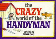 Cover of: The Crazy World of the Handyman (Crazy World Ser) | Roland Fiddy