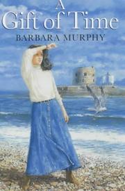 Cover of: A Gift of Time | Barbara Murphy