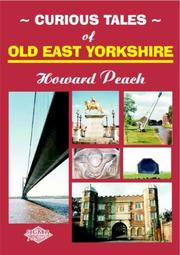 Cover of: Curious tales of old East Yorkshire | Howard Peach