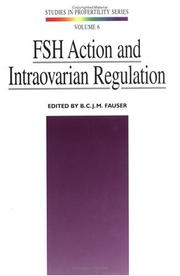 Cover of: FSH action and intraovarian regulation by Reinier de Graaf Symposium (9th 1996 Noordwijk, Netherlands)