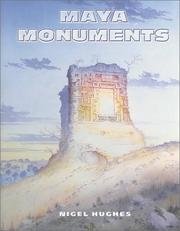 Cover of: Maya monuments | Nigel Hughes