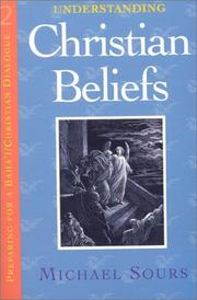 Cover of: Understand Christian Beliefs (Preparing for a Baha'i/Christian Dialogue) | Michael W. Sours