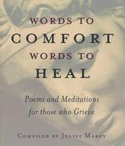 Cover of: Words to Comfort Words to Heal | Juliet Mabey