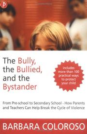 Cover of: Bully, the Bullied and the Bystander | Barbara Coloroso
