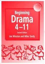 Cover of: Beginning Drama 4-11 (Early Years & Primary) | Joe Winston