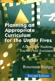 Cover of: Planning an appropriate curriculum for the under fives by Rosemary Rodger