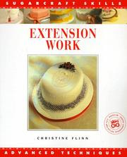 Cover of: Extension Work (The Sugarcraft Skills Series) | Christine Flinn