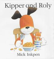 Cover of: Kipper and Roly (Kipper) | Mick Inkpen