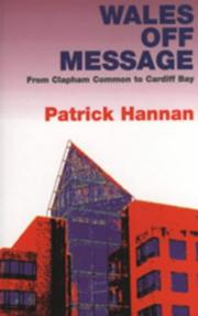 Cover of: Wales off message by Patrick Hannan