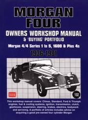 Cover of: Morgan Four Owners Manual And Buying Guide 1936-1981 (Owners Workshop Manual) | R. M. Clarke