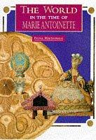 Cover of: Marie Antoinette (World in the Time Of...) by Fiona MacDonald