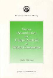 Cover of: Stress Determination for Fatigue Analysis of Welded Components by Erkki Niemi
