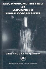 Cover of: Mechanical Testing of Advanced Fibre Composites by J. M. Hodgkinson