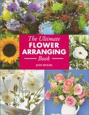 Cover of: The ultimate flower arranging book by Judy Spours