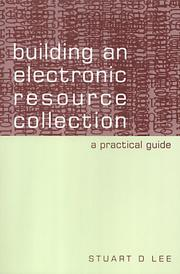 Cover of: Building an electronic resource collection by Stuart D. Lee