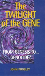 Cover of: The twilight of the gene | John Pugsley