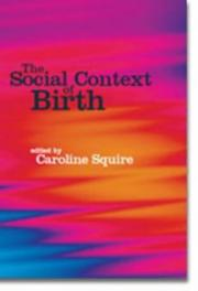 Cover of: The Social Context Of Birth | Caroline Squire