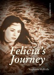 Cover of: Felicia's Journey (Ireland into Film) | Stephanie McBride